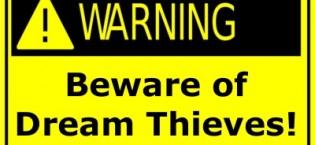 Beware of Dream Thieves!
