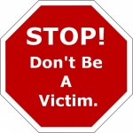 Don't Be a Victim, Take Control of Your Life!