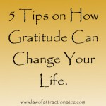 5 Tips on How Gratitude Can Change Your Life.