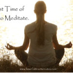 What is the Best Time of Day to Meditate?