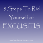5 Steps to Rid Yourself of Excusitis!