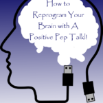 Have Your Heard of A Positive Pep Talk.